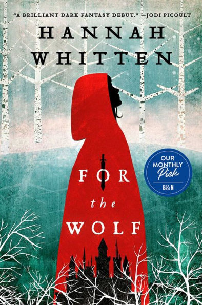 Cover for For the Wolf, by Hannah Whitten