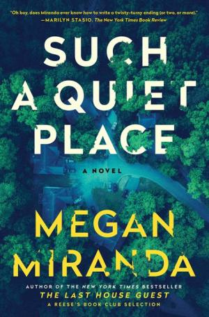 Cover for Such A Quiet Place by Megan Miranda